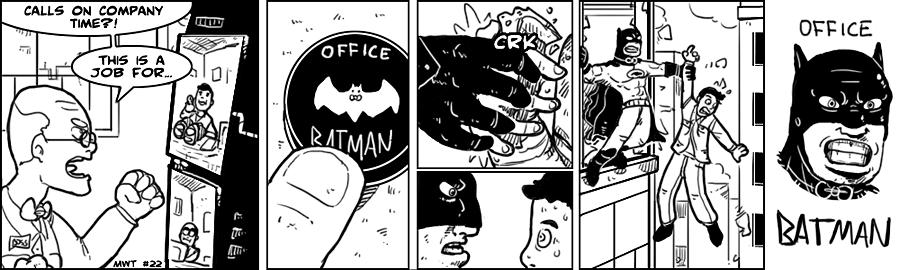 MWT #22 - Office Batman